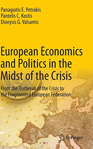 9783642413438: European Economics and Politics in the Midst of the Crisis: From the Outbreak of the Crisis to the Fragmented European Federation