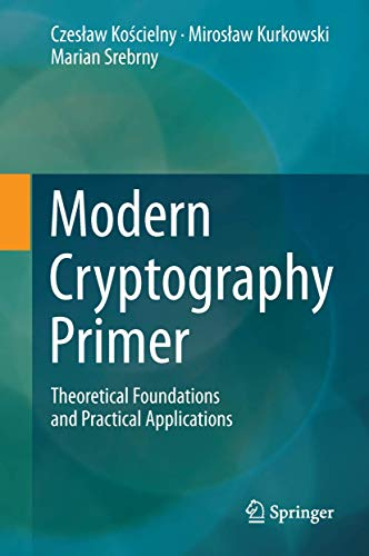 9783642413858: Modern Cryptography Primer: Theoretical Foundations and Practical Applications