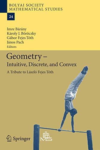 Geometry - Intuitive, Discrete, and Convex: A Tribute to László Fejes Tóth (Bolyai Society ...