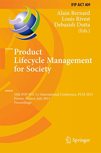 Product Lifecycle Management for Society: 10th IFIP WG 5.1 International Conference, PLM 2013, ...