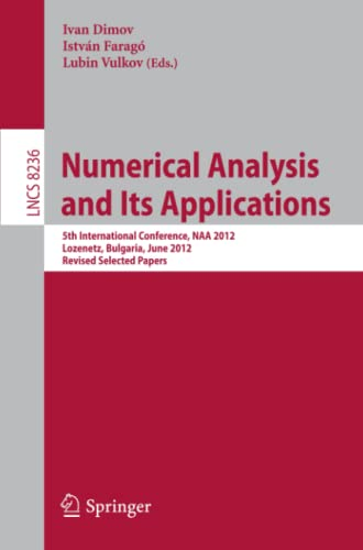 9783642415142: Numerical Analysis and Its Applications: 5th International Conference, NAA 2012, Lozenetz, Bulgaria, June 15-20, 2012, Revised Selected Papers (Lecture Notes in Computer Science)