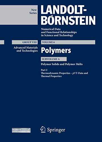 9783642415418: Part 2: Thermodynamic Properties – pVT – Data and Thermal Properties: Subvolume A: Polymer Solids and Polymer Melts (Landolt-Börnstein: Numerical Data ... in Science and Technology - New Series)