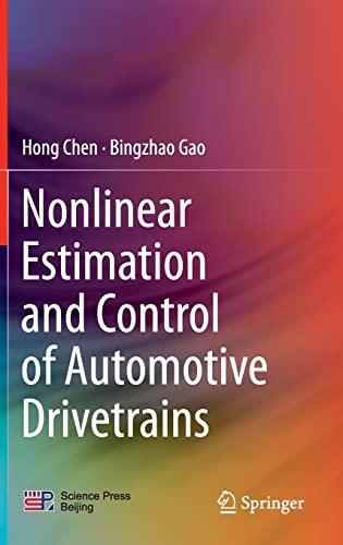 Nonlinear Estimation and Control of Automotive Drivetrains: Hong Chen