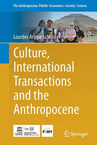 9783642416019: Culture, International Transactions and the Anthropocene (The Anthropocene: Politik―Economics―Society―Science)