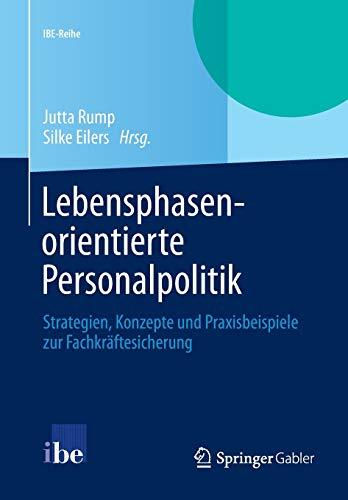 9783642416644: Lebensphasenorientierte Personalpolitik: Strategien, Konzepte und Praxisbeispiele zur Fachkr�ftesicherung (IBE-Reihe)