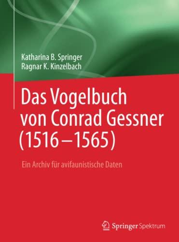 Das Vogelbuch von Conrad Gessner (1516-1565): Ragnar K. Kinzelbach