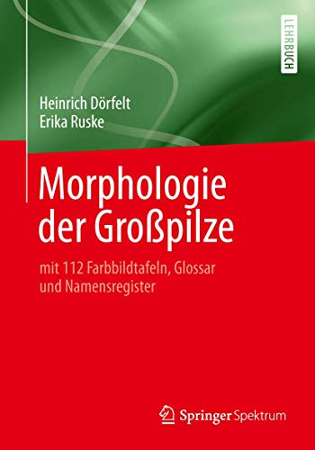 9783642417801: Morphologie der Großpilze: mit 112 Farbbildtafeln, Glossar und Namensregister
