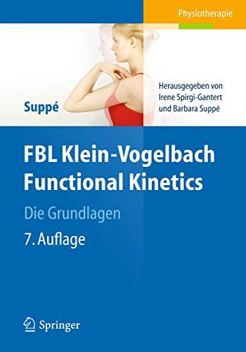 9783642419003: FBL Klein-Vogelbach Functional Kinetics Die Grundlagen: Bewegungsanalyse, Untersuchung, Behandlung