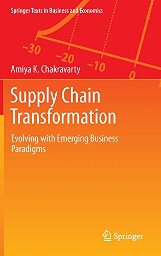 9783642419102: Supply Chain Transformation: Evolving with Emerging Business Paradigms (Springer Texts in Business and Economics)