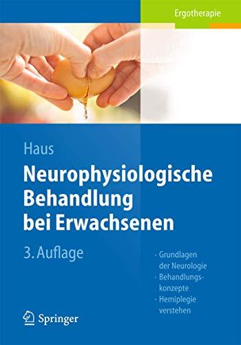 9783642419287: Neurophysiologische Behandlung bei Erwachsenen: Grundlagen der Neurologie, Behandlungskonzepte, Hemiplegie verstehen