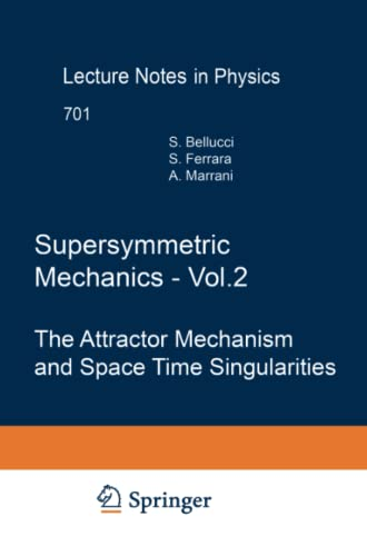 9783642421112: Supersymmetric Mechanics - Vol. 2: The Attractor Mechanism and Space Time Singularities (Lecture Notes in Physics)