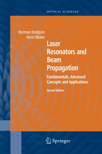 Laser Resonators and Beam Propagation: Fundamentals, Advanced Concepts, Applications (Springer ...
