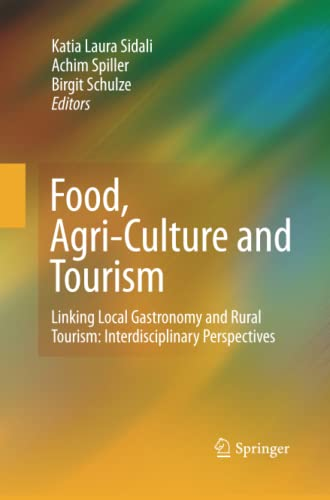 9783642422294: Food, Agri-Culture and Tourism: Linking Local Gastronomy and Rural Tourism: Interdisciplinary Perspectives (English, German and Italian Edition)