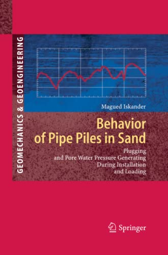9783642422430: Behavior of Pipe Piles in Sand: Plugging & Pore-Water Pressure Generation During Installation and Loading (Springer Series in Geomechanics and Geoengineering)