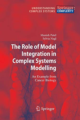 The Role of Model Integration in Complex Systems Modelling. An Example from Cancer Biology: MANISH ...