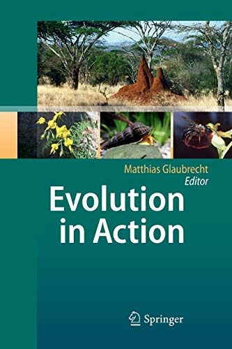 9783642423734: Evolution in Action: Case studies in Adaptive Radiation, Speciation and the Origin of Biodiversity