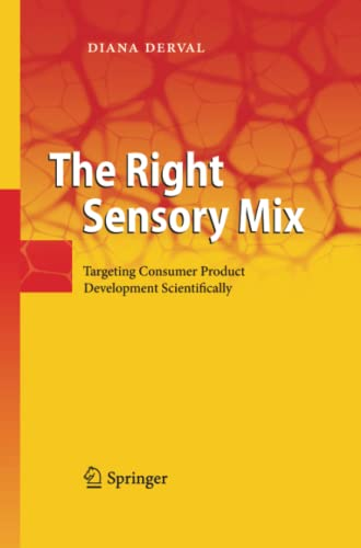9783642423895: The Right Sensory Mix: Targeting Consumer Product Development Scientifically