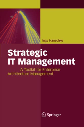 Strategic IT Management: A Toolkit for Enterprise Architecture Management: Inge Hanschke