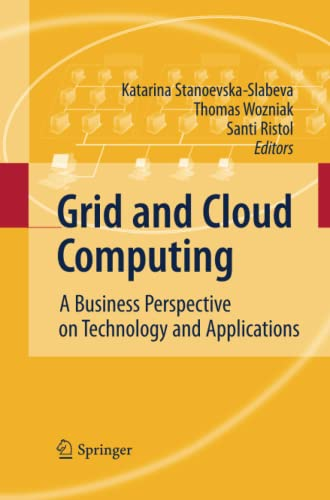 9783642425257: Grid and Cloud Computing: A Business Perspective on Technology and Applications