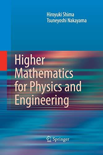 Higher Mathematics for Physics and Engineering: Shima, Hiroyuki; Nakayama, Tsuneyoshi