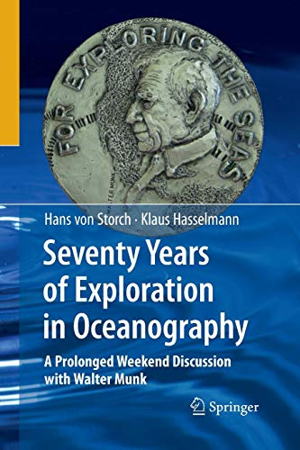 9783642426193: Seventy Years of Exploration in Oceanography: A Prolonged Weekend Discussion with Walter Munk