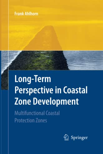 9783642426315: Long-term Perspective in Coastal Zone Development: Multifunctional Coastal Protection Zones