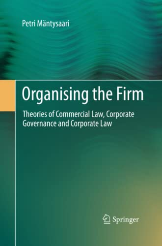 9783642426681: Organising the Firm: Theories of Commercial Law, Corporate Governance and Corporate Law