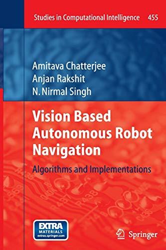 9783642426704: Vision Based Autonomous Robot Navigation: Algorithms and Implementations (Studies in Computational Intelligence)