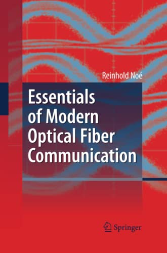 9783642426858: Essentials of Modern Optical Fiber Communication