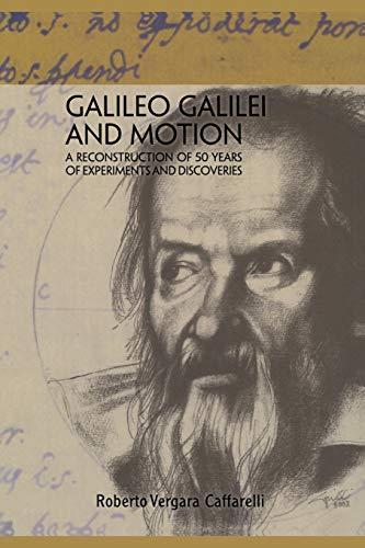Galileo Galilei and Motion: Roberto Vergara Caffarelli