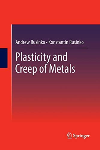 Plasticity and Creep of Metals: Andrew Rusinko