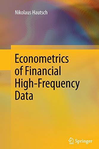Econometrics of Financial High-Frequency Data: Nikolaus Hautsch