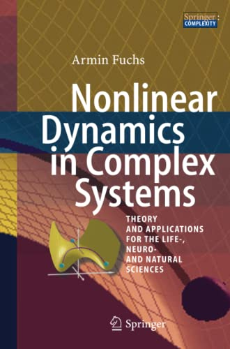9783642427817: Nonlinear Dynamics in Complex Systems: Theory and Applications for the Life-, Neuro- and Natural Sciences