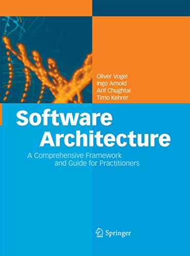 9783642427886: Software Architecture: A Comprehensive Framework and Guide for Practitioners