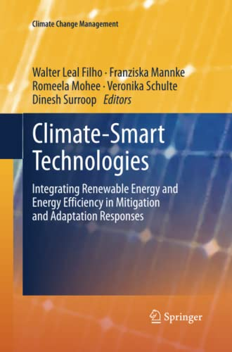 9783642428128: Climate-Smart Technologies: Integrating Renewable Energy and Energy Efficiency in Mitigation and Adaptation Responses (Climate Change Management)