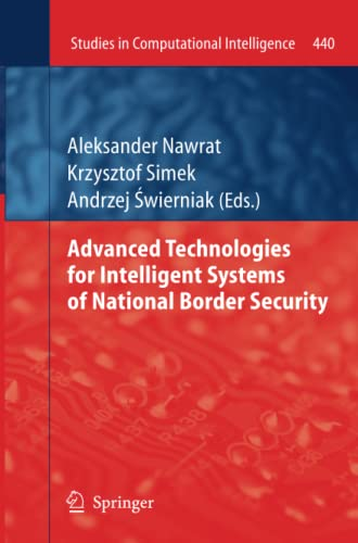 9783642428265: Advanced Technologies for Intelligent Systems of National Border Security (Studies in Computational Intelligence)