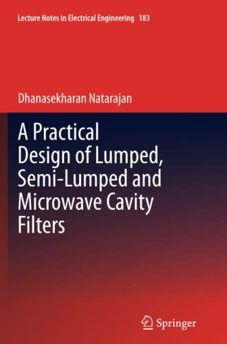9783642428616: A Practical Design of Lumped, Semi-lumped & Microwave Cavity Filters (Lecture Notes in Electrical Engineering)