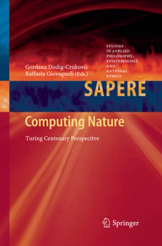 9783642428708: Computing Nature: Turing Centenary Perspective (Studies in Applied Philosophy, Epistemology and Rational Ethics)