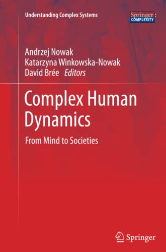 Complex Human Dynamics: From Mind to Societies: Nowak, Andrzej (Editor)/