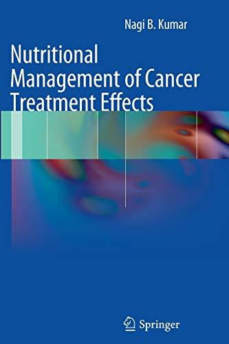 Nutritional Management of Cancer Treatment Effects: Kumar, Nagi B.