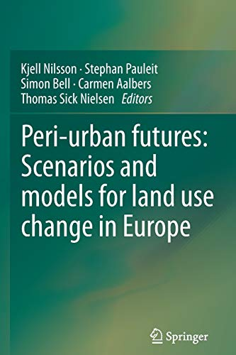 9783642428982: Peri-urban futures: Scenarios and models for land use change in Europe