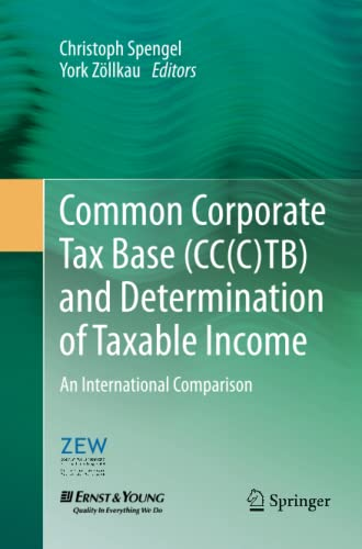 9783642429286: Common Corporate Tax Base (CC(C)TB) and Determination of Taxable Income: An International Comparison