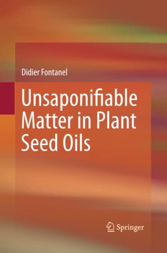 9783642429354: Unsaponifiable Matter in Plant Seed Oils