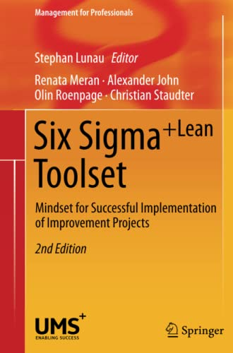 9783642430008: Six Sigma+Lean Toolset: Mindset for Successful Implementation of Improvement Projects (Management for Professionals)