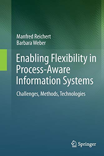 9783642430268: Enabling Flexibility in Process-Aware Information Systems: Challenges, Methods, Technologies