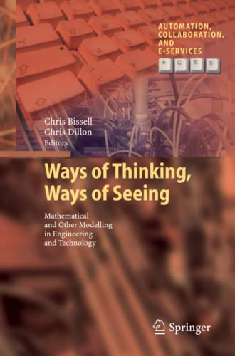 9783642430428: Ways of Thinking, Ways of Seeing: Mathematical and other Modelling in Engineering and Technology (Automation, Collaboration, & E-Services)