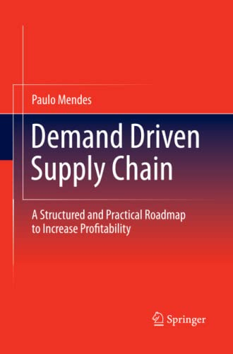 9783642430510: Demand Driven Supply Chain: A Structured and Practical Roadmap to Increase Profitability