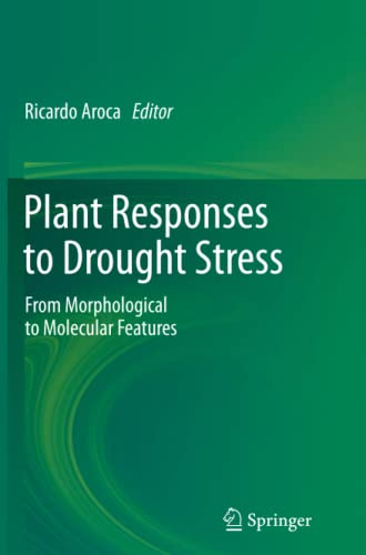 Plant Responses to Drought Stress: From Morphological to Molecular Features: Springer