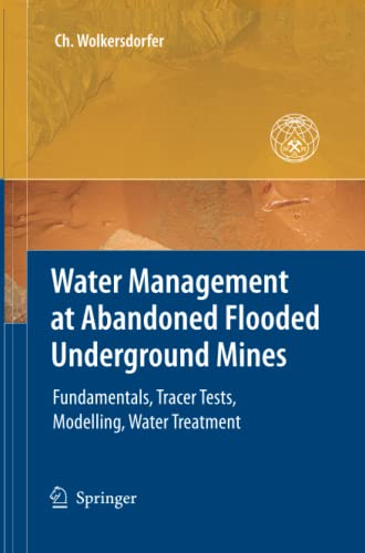 9783642430749: Water Management at Abandoned Flooded Underground Mines: Fundamentals, Tracer Tests, Modelling, Water Treatment