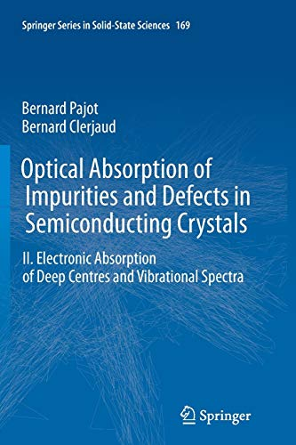 9783642430800: Optical Absorption of Impurities and Defects in Semiconducting Crystals: Electronic Absorption of Deep Centres and Vibrational Spectra (Springer Series in Solid-State Sciences)
